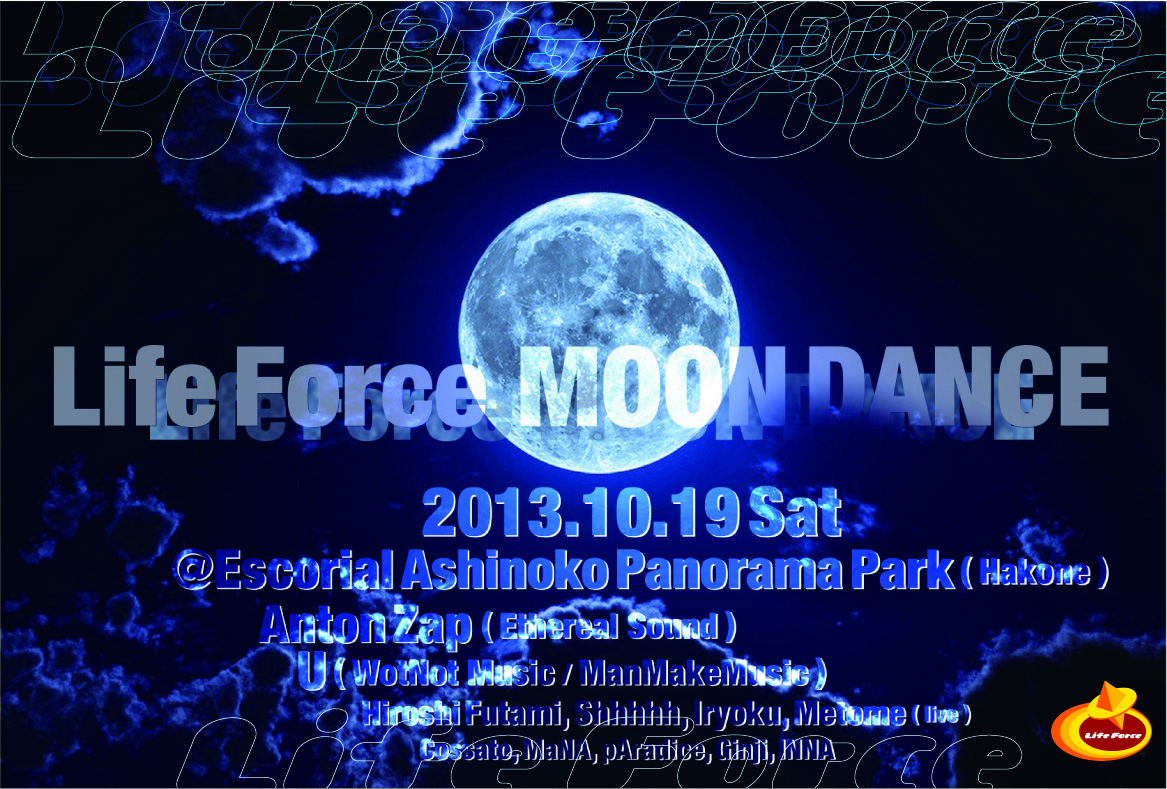 "2013.10.19.Sat. Life Force ""Moon Dance"""